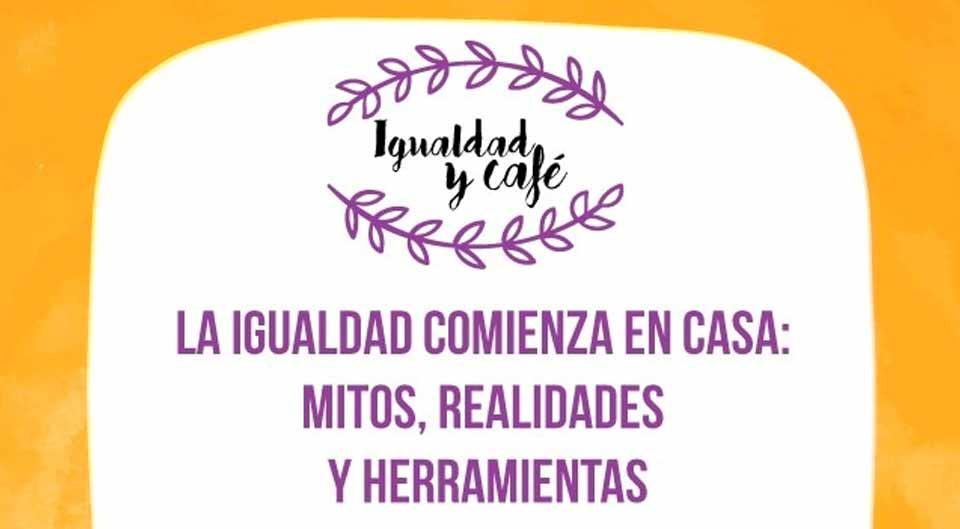 IGUALDAD Y CAFE EL BELLA VERANO
